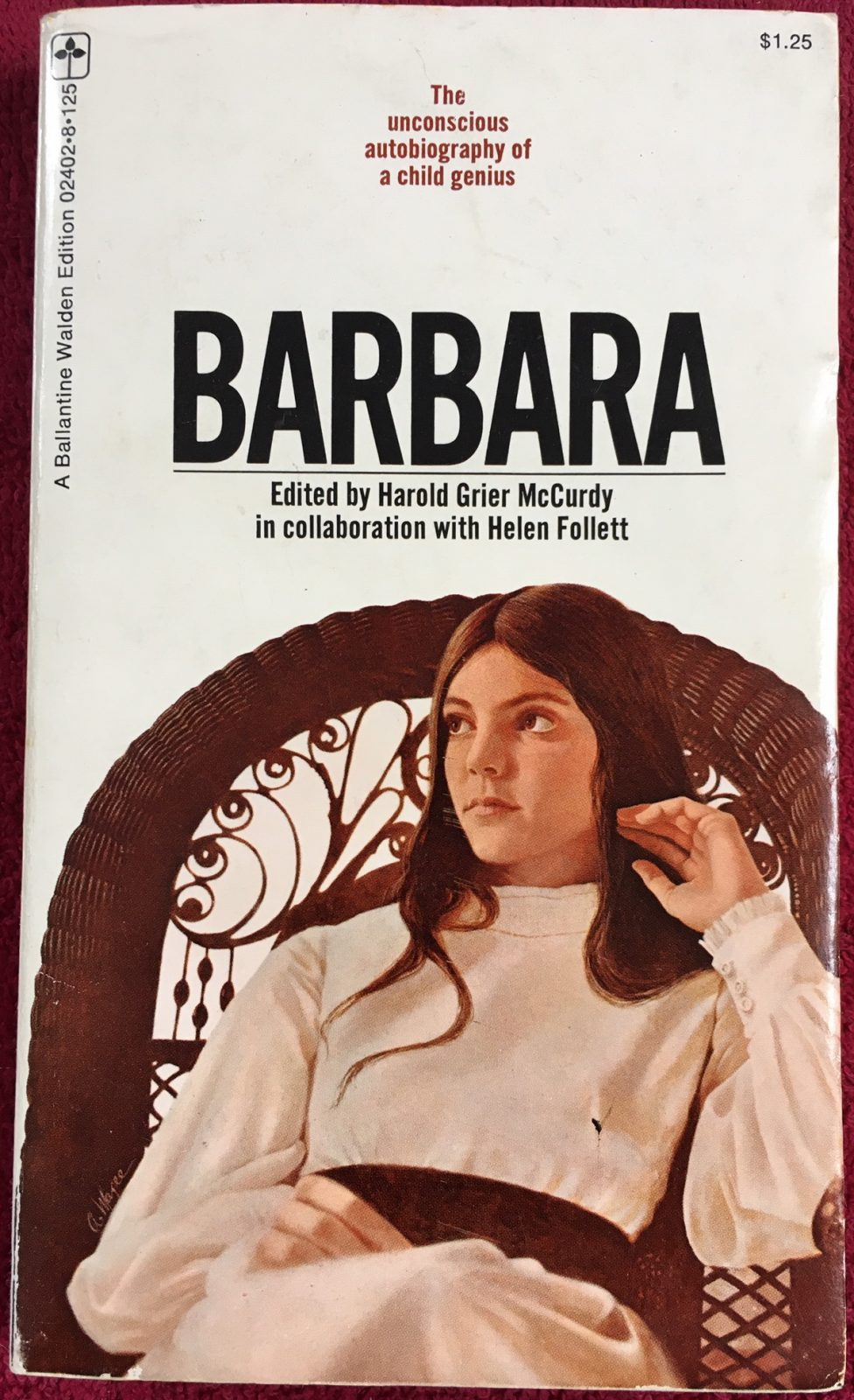 """Barbara: The Unconscious Autobiography of a Child Genius"" by Harold G. McCurdy and Helen Follett, Ballantine Books, 1971"