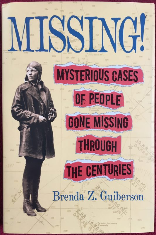"""Missing! Mysterious Cases of People Gone Missing through the Centuries"" by Brenda Z. Guiberson, Godwin Books, 2019"