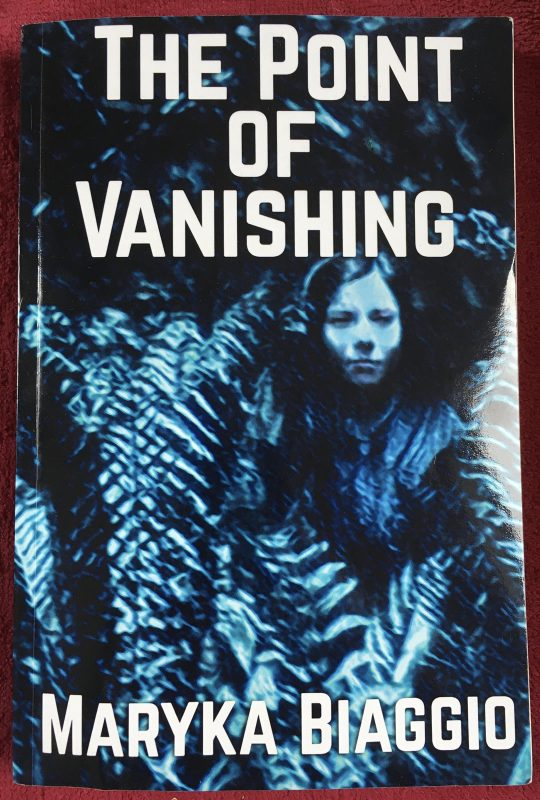 """""""The Point of Vanishing"""" by Maryka Biaggio. Milford House Press, 2021"""